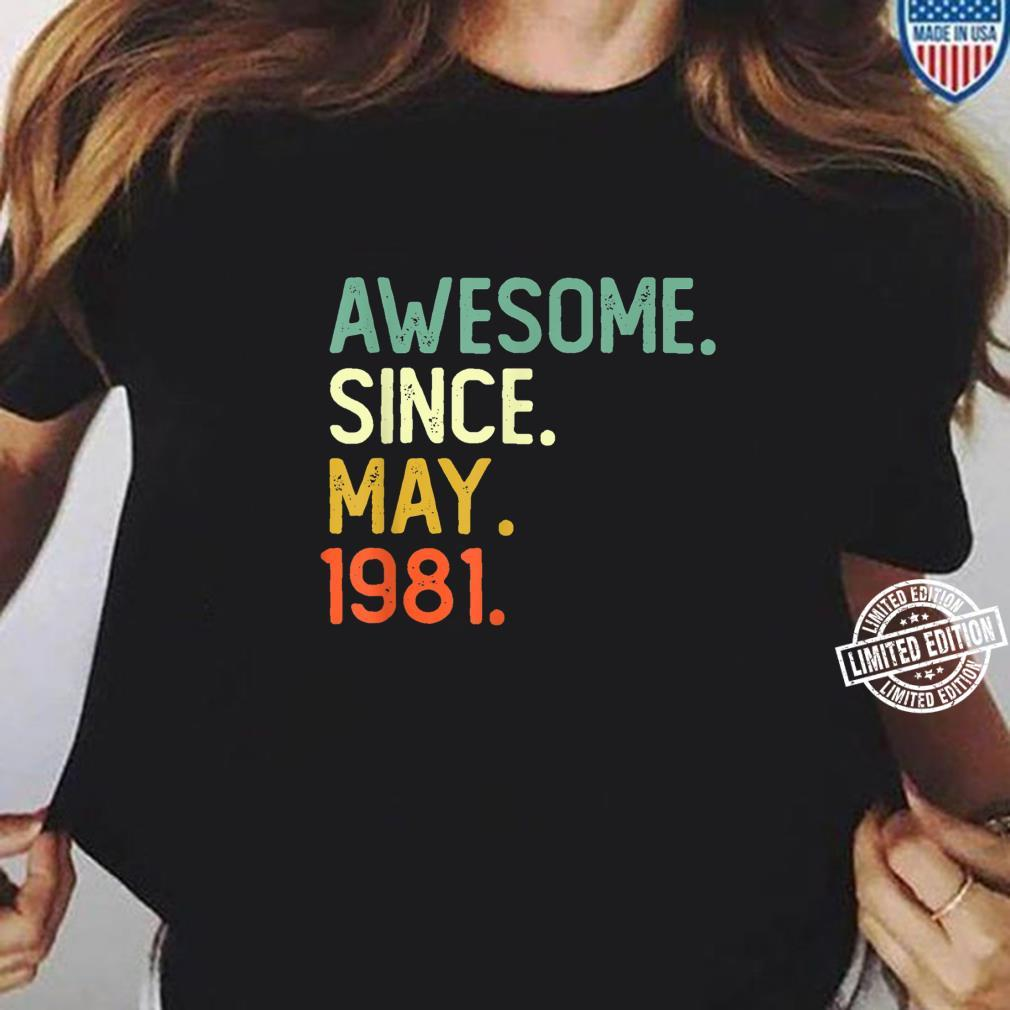 Awesome Since May 1981 40th Birthday for 40 Years Old Shirt ladies tee