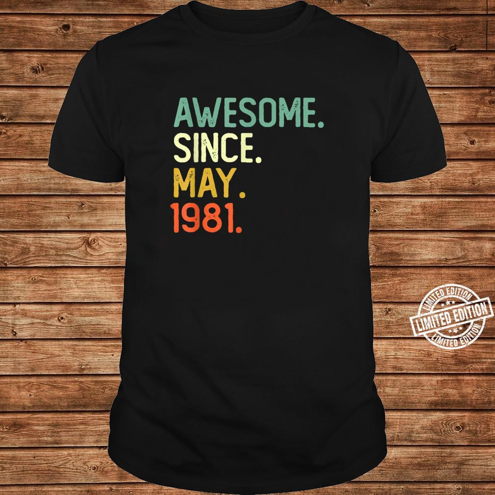 Awesome Since May 1981 40th Birthday for 40 Years Old Shirt long sleeved