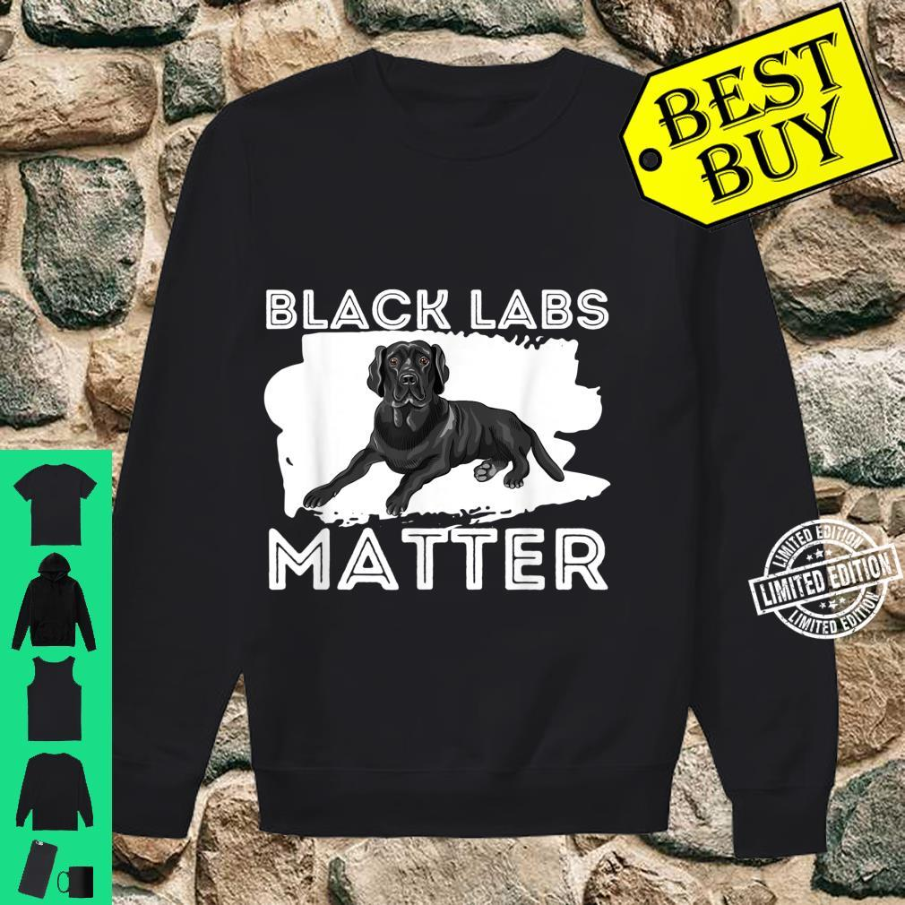 Black Labs Matter Labrador Retriever Dog Owner Shirt sweater