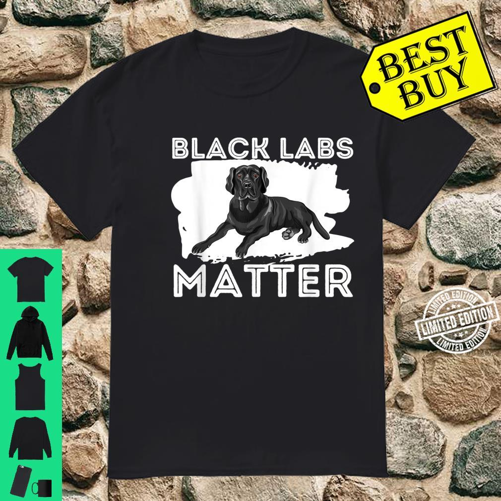 Black Labs Matter Labrador Retriever Dog Owner Shirt