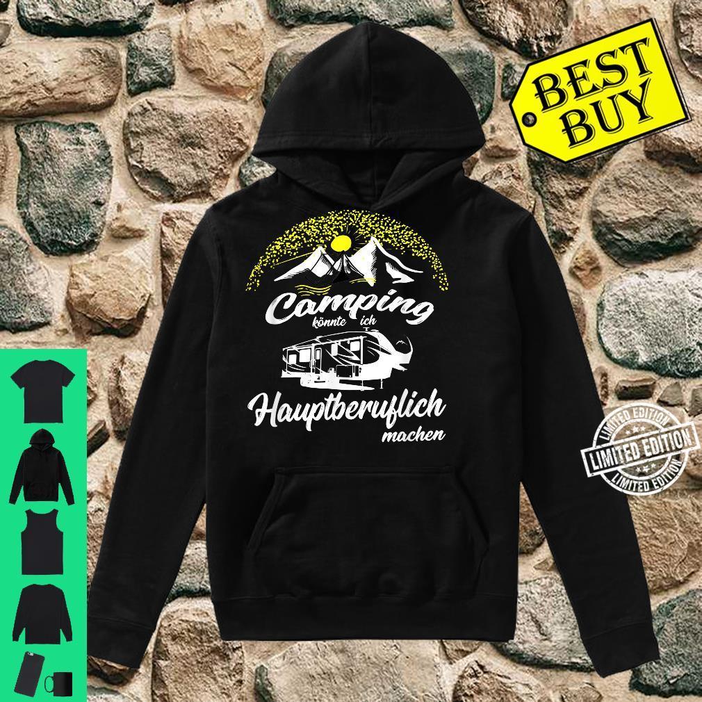 Camping könnte ich Hauptberuflich machen Zelt Wohnwagen Shirt hoodie