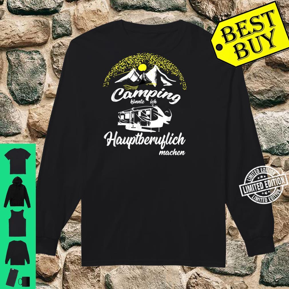 Camping könnte ich Hauptberuflich machen Zelt Wohnwagen Shirt long sleeved