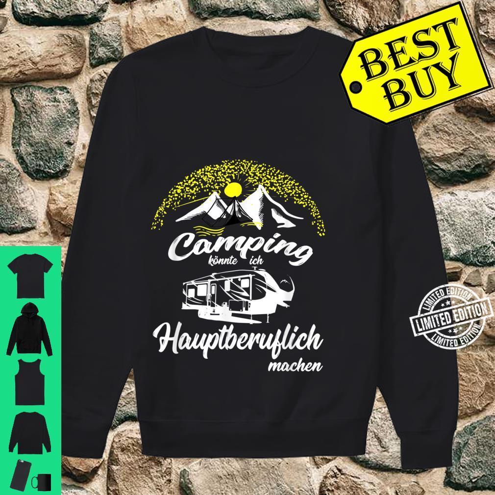 Camping könnte ich Hauptberuflich machen Zelt Wohnwagen Shirt sweater