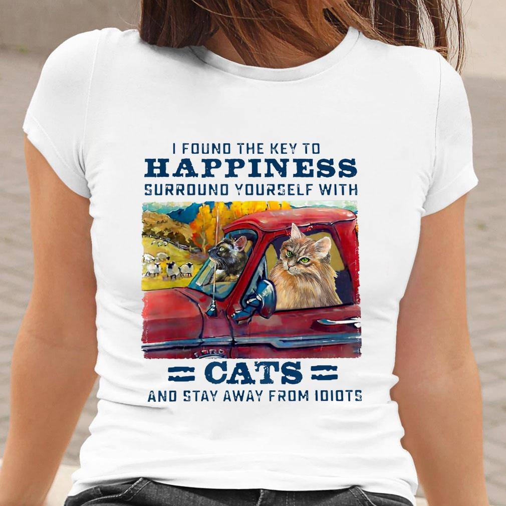 Cat I found the key to happiness surround yourself with cats and stay away from idiots shirt ladies tee