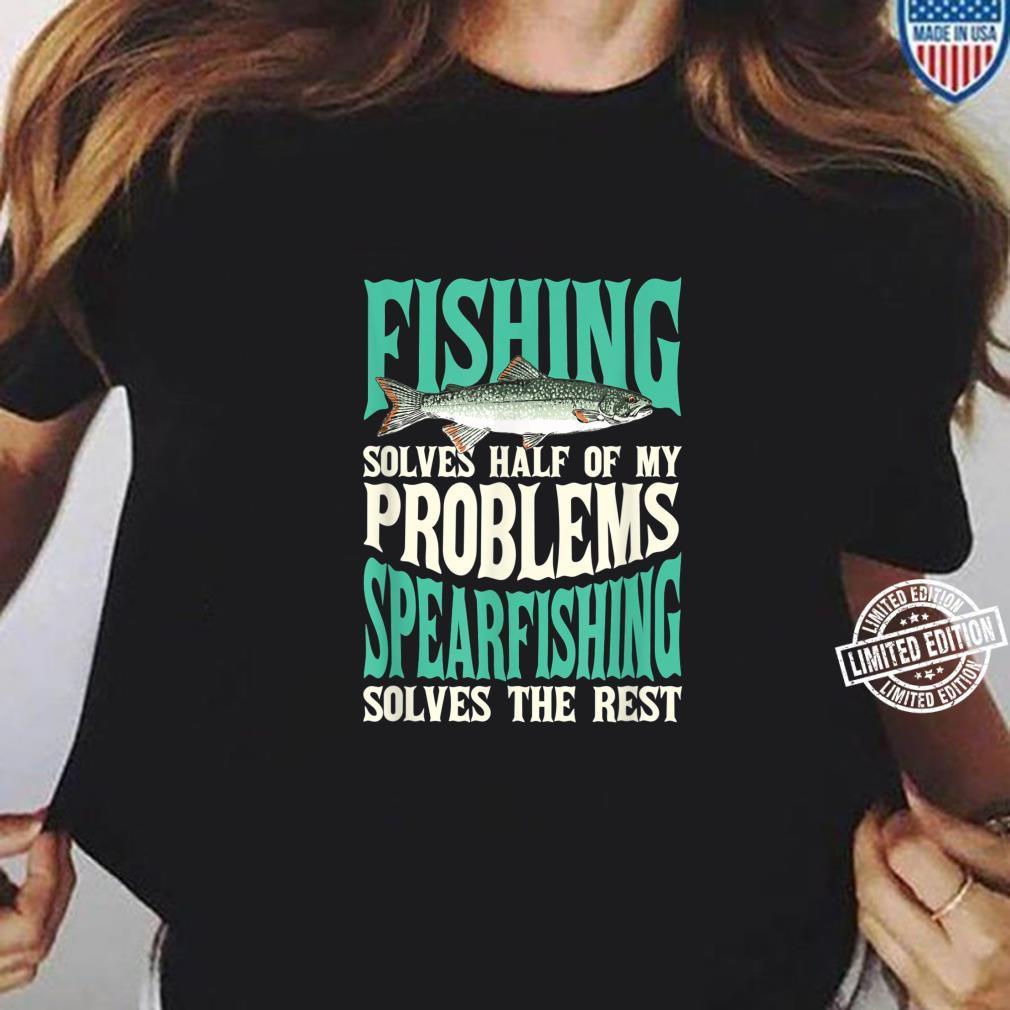 Fishing & Spearfishing Solve My Problems Fishing Shirt ladies tee
