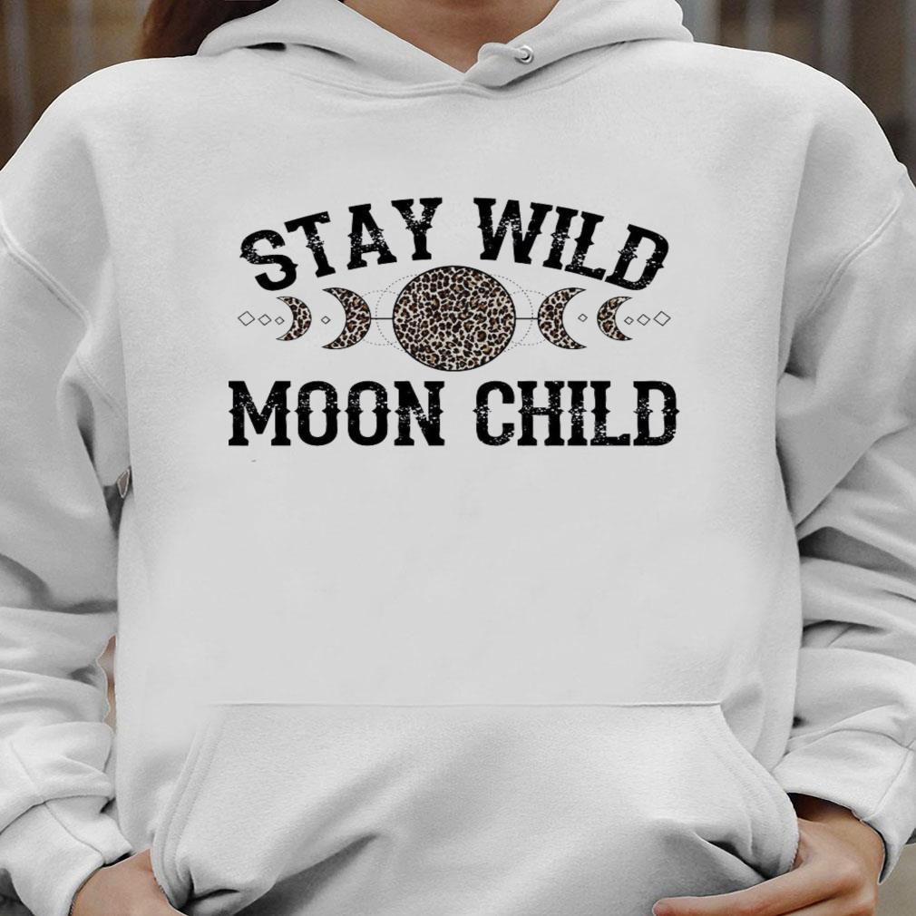 Stay wild moon child leopard shirt hoodie