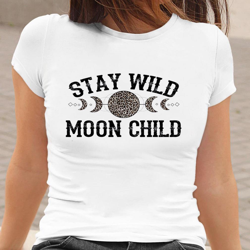 Stay wild moon child leopard shirt ladies tee