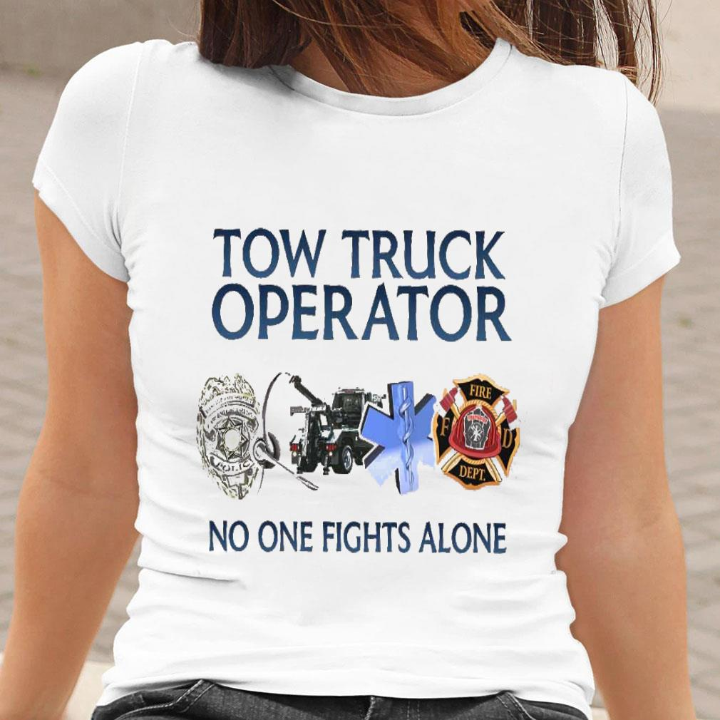 Tow truck operator no one fights alone shirt ladies tee