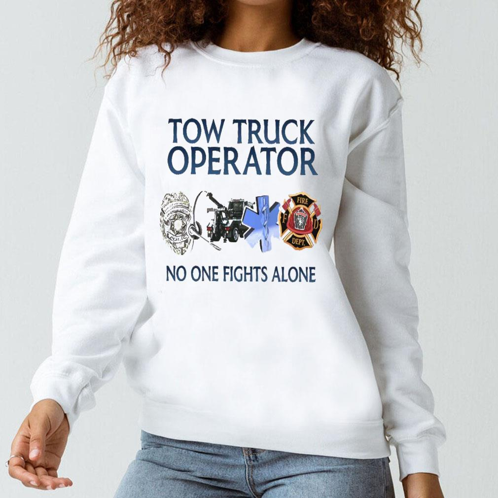 Tow truck operator no one fights alone shirt long sleeved