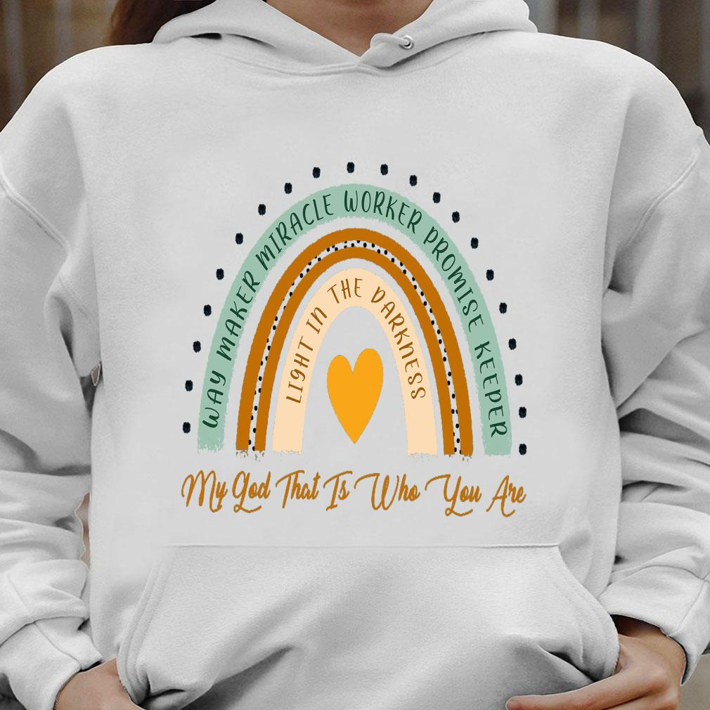 Way maker miracle worker promise keeper light in the darkness shirt hoodie