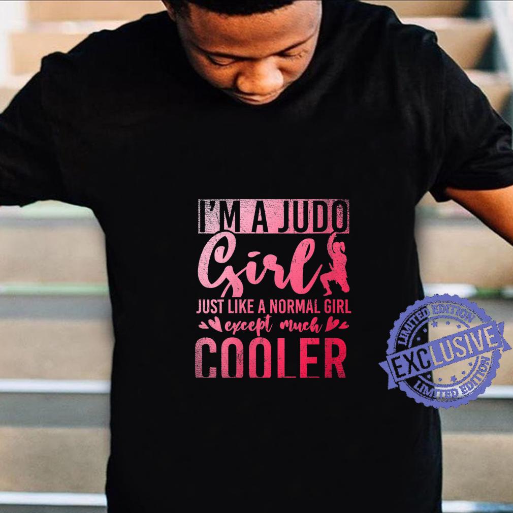 Womens Im A Judo Girl Like A Normal Girl Except Much Cooler Judo Shirt