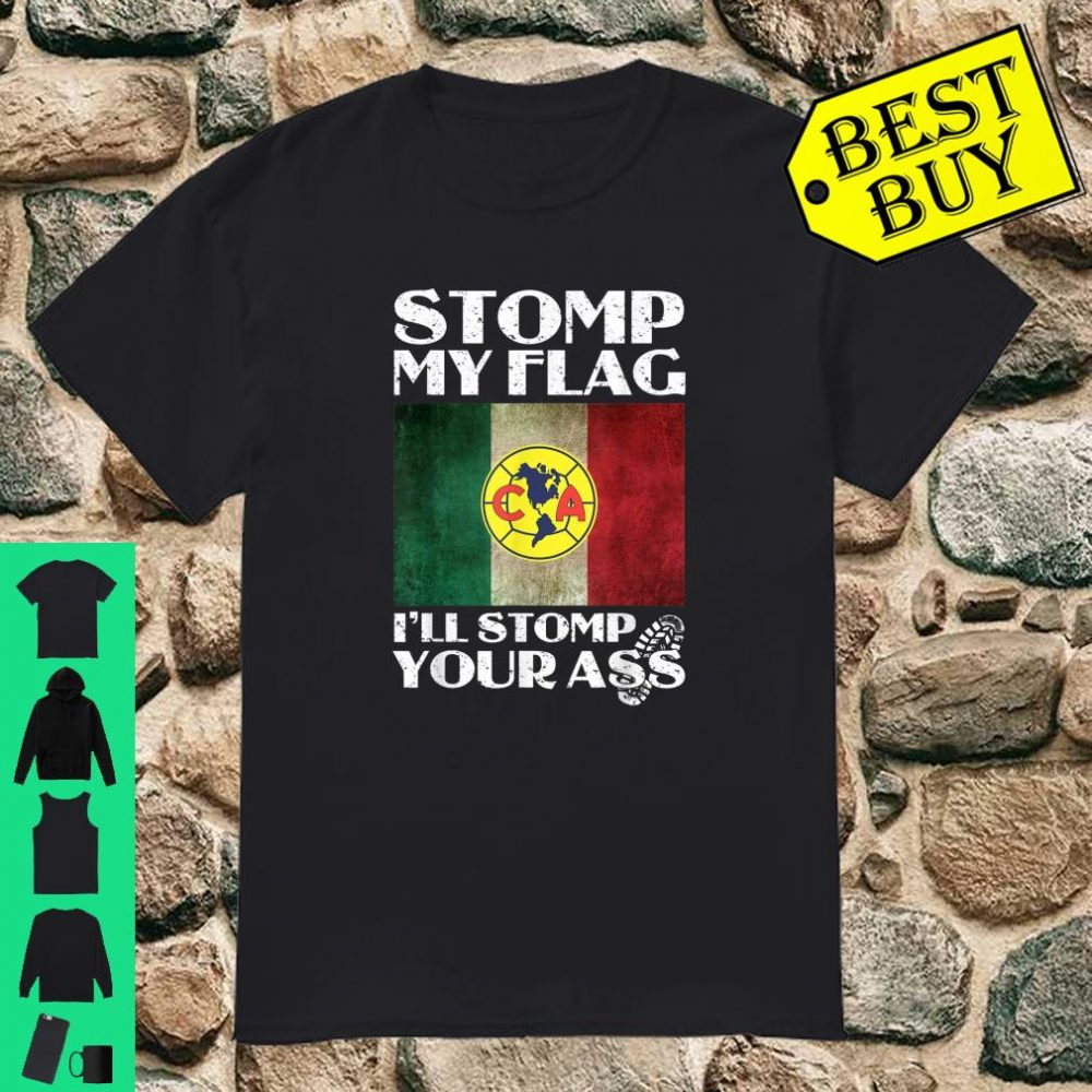 AMERICA Shirt Stomp My Flag I'll Stomp Your Ass AMERICA fc shirt