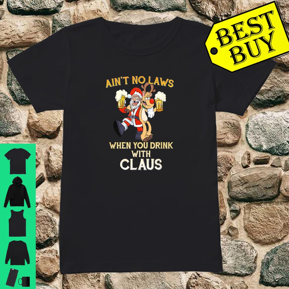 Ain't No Laws When You're Drinking Claus Drunk Santa shirt ladies tee