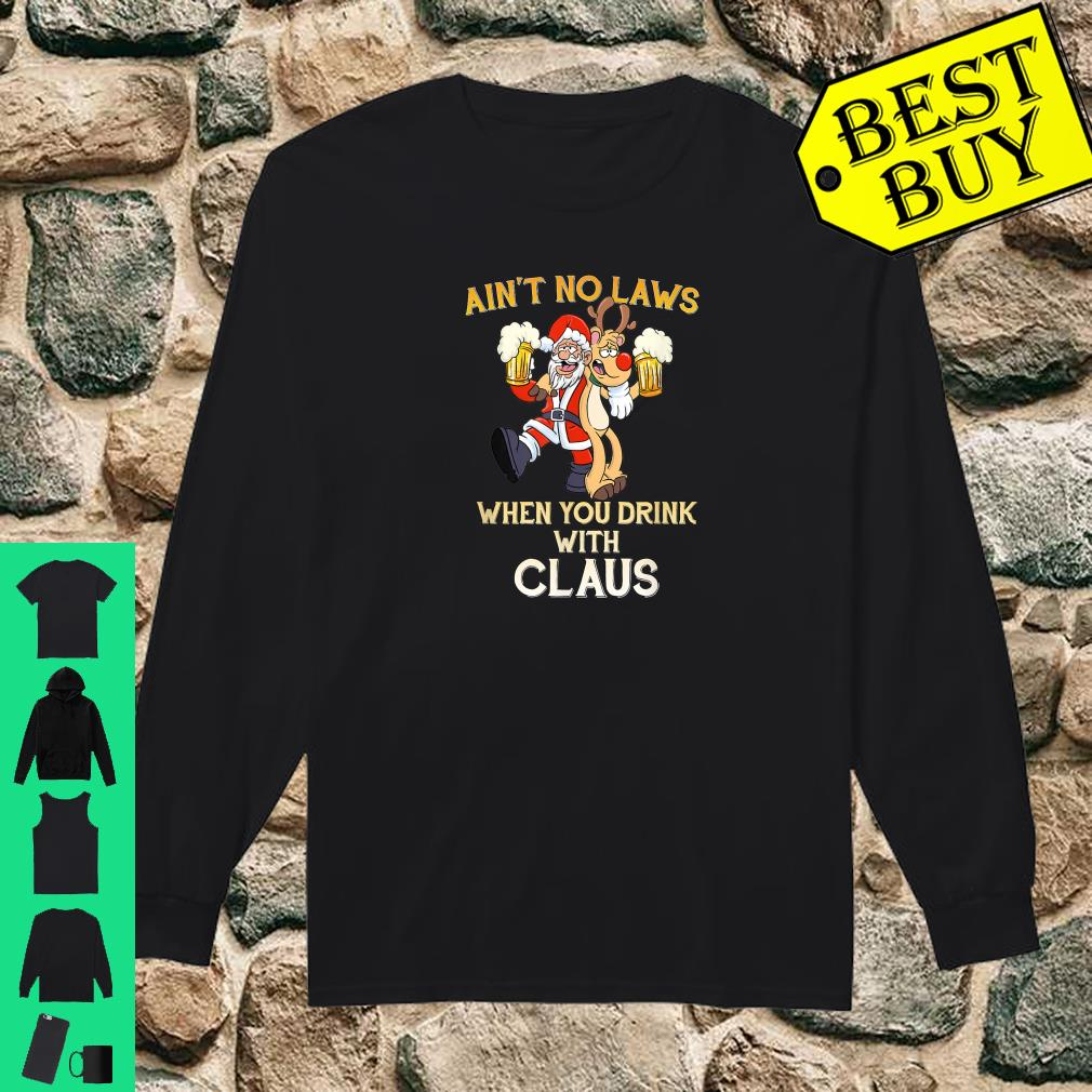 Ain't No Laws When You're Drinking Claus Drunk Santa shirt long sleeved