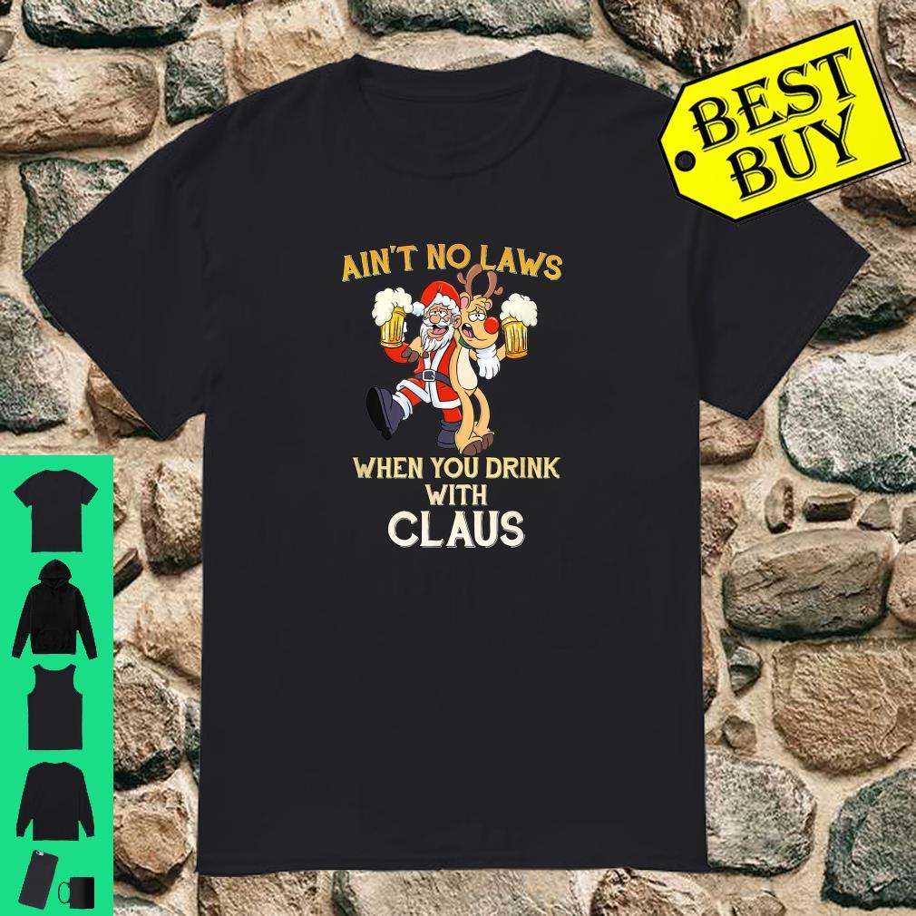 Ain't No Laws When You're Drinking Claus Drunk Santa shirt