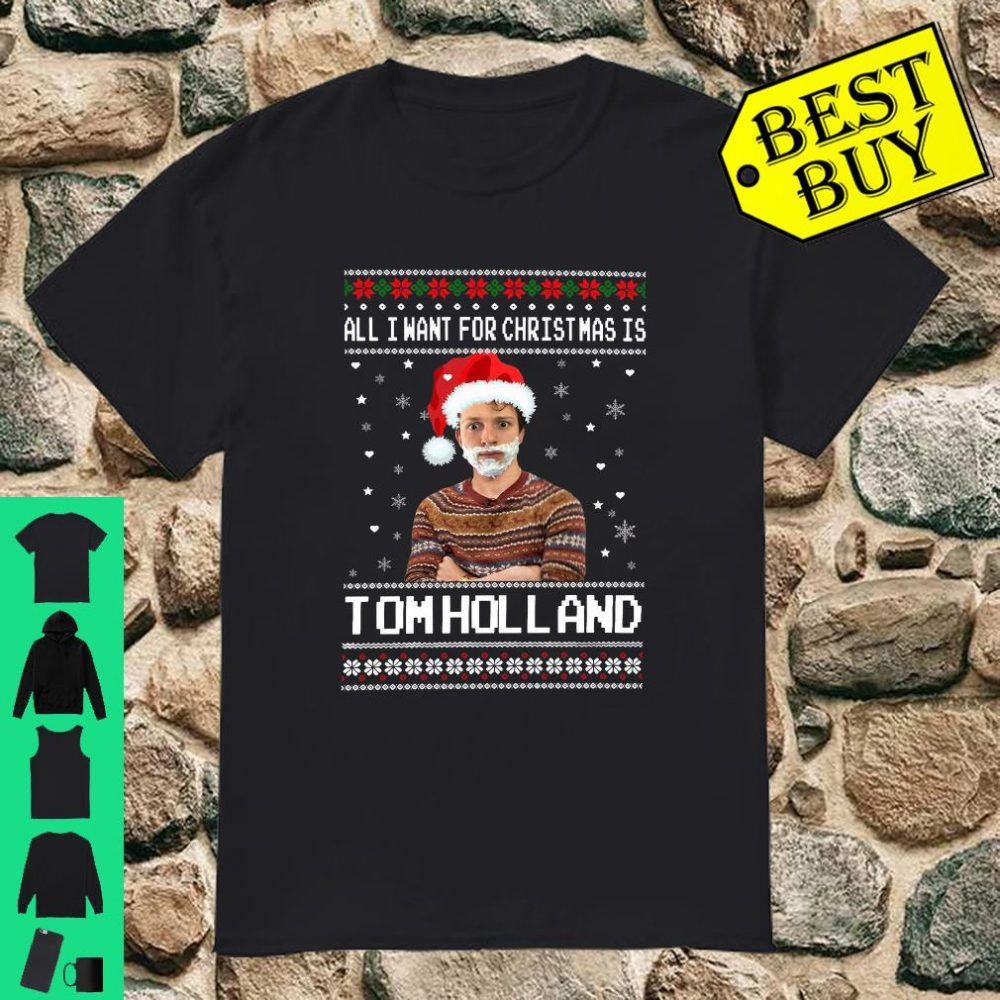All I Want For Christmas Is Tom Holland Santa shirt