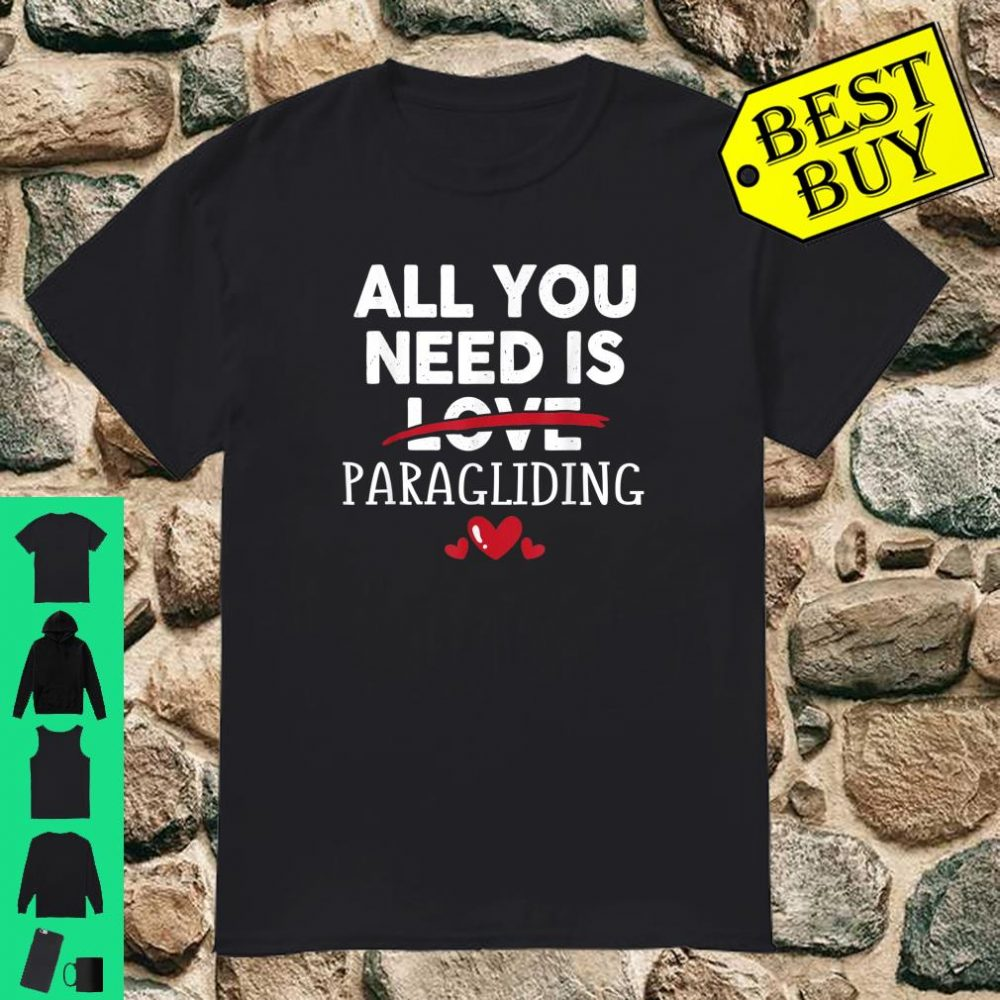 All You Need Is PARAGLIDING Valentine Party Shirt