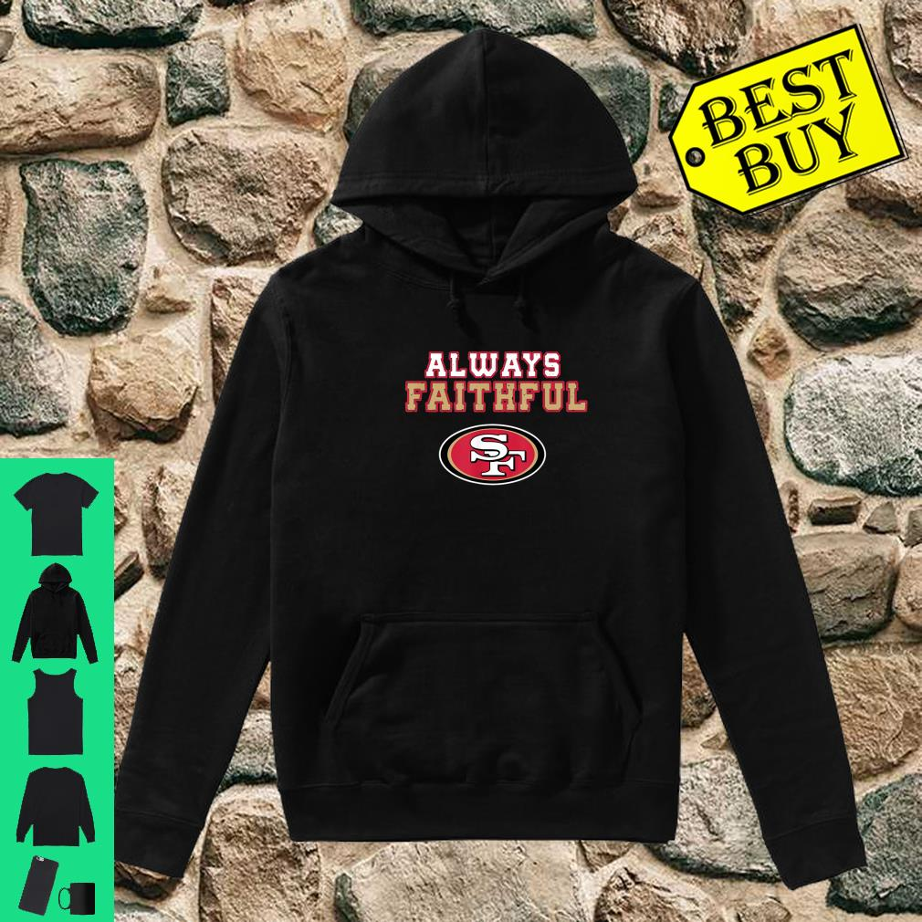 Always Faithful San Francisco shirt hoodie