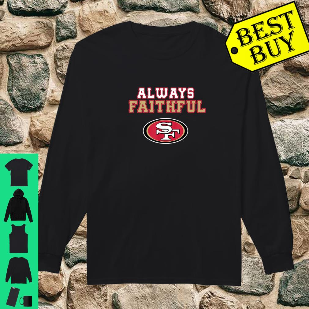Always Faithful San Francisco shirt Long sleeved