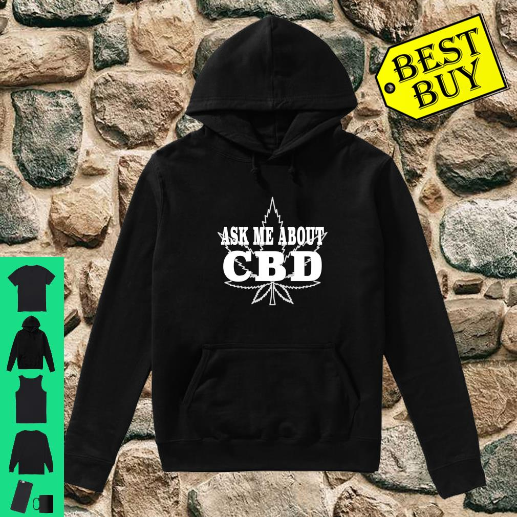 Ask Me About CBD shirt hoodie
