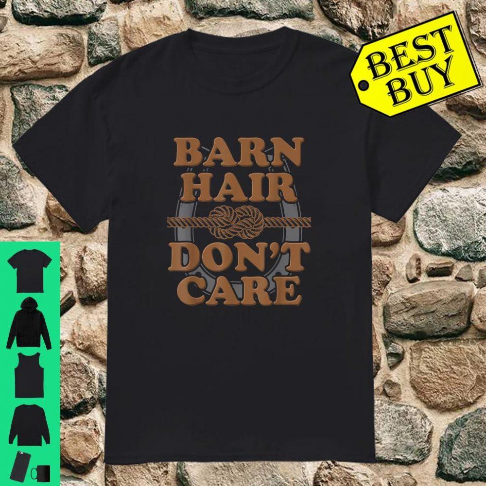 Barn Hair Don't Care Horse Pony Animal Lover shirt