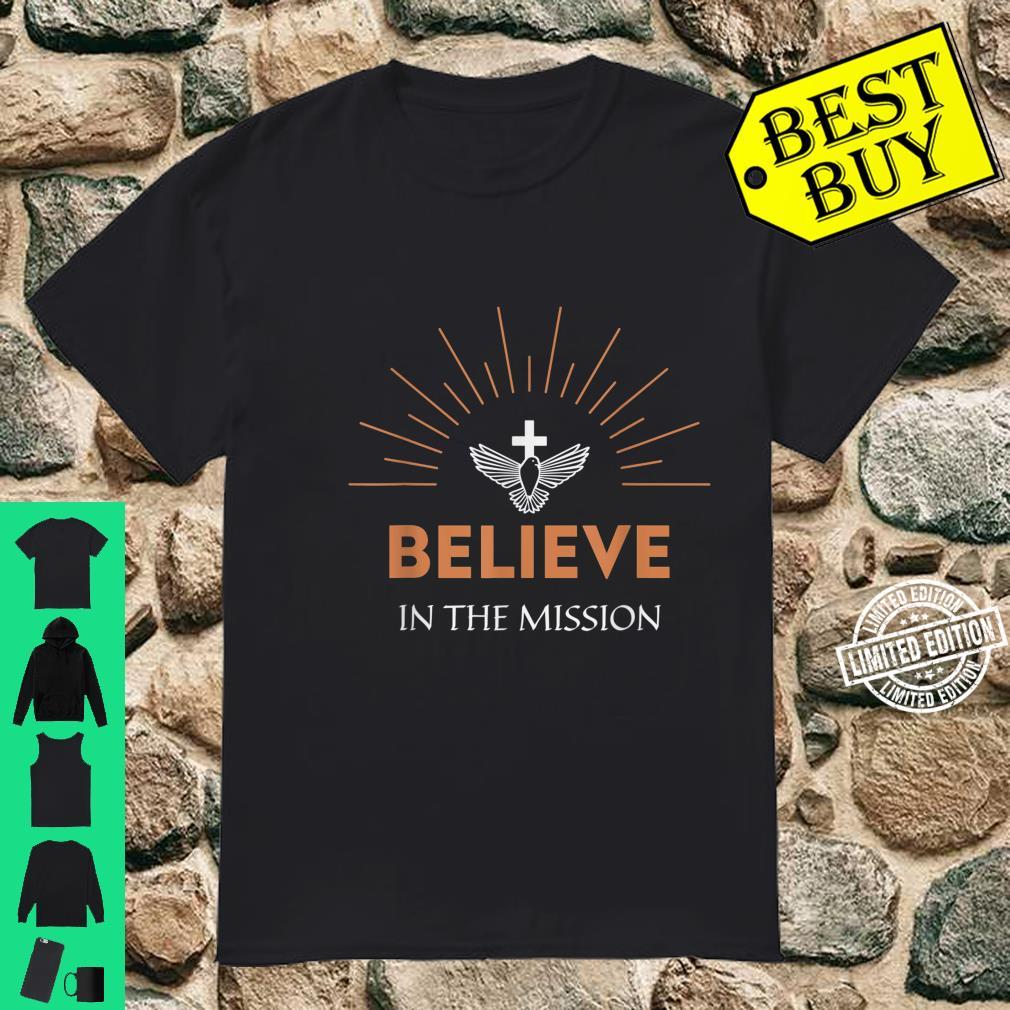 Believe In The Mission Religious Cross & Dove Missionary Shirt