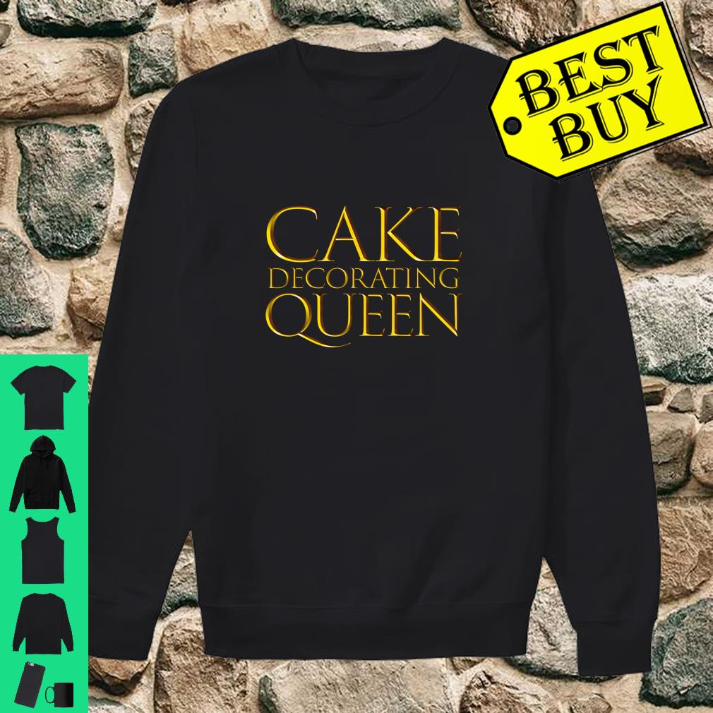 Cake Decorating Queen Local Cake Decorating Bakers shirt sweater