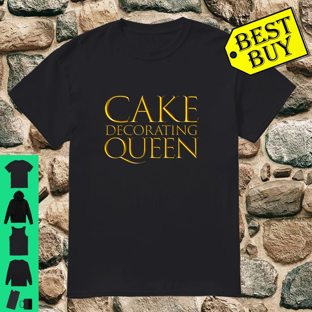 Cake Decorating Queen Local Cake Decorating Bakers shirt