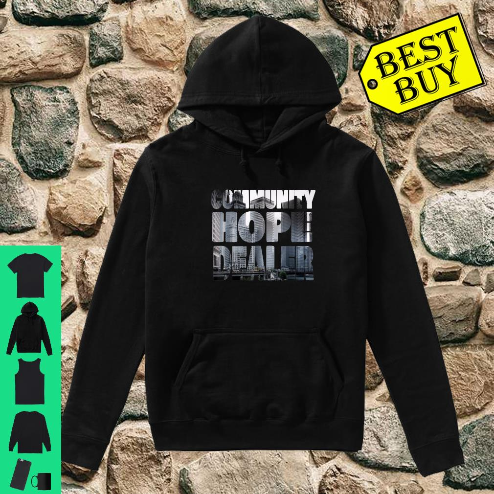 Community Hope Dealer shirt hoodie
