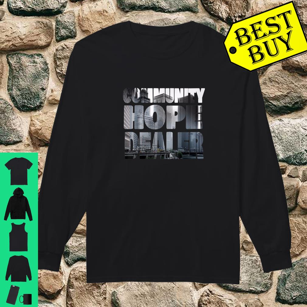 Community Hope Dealer shirt Long sleeved