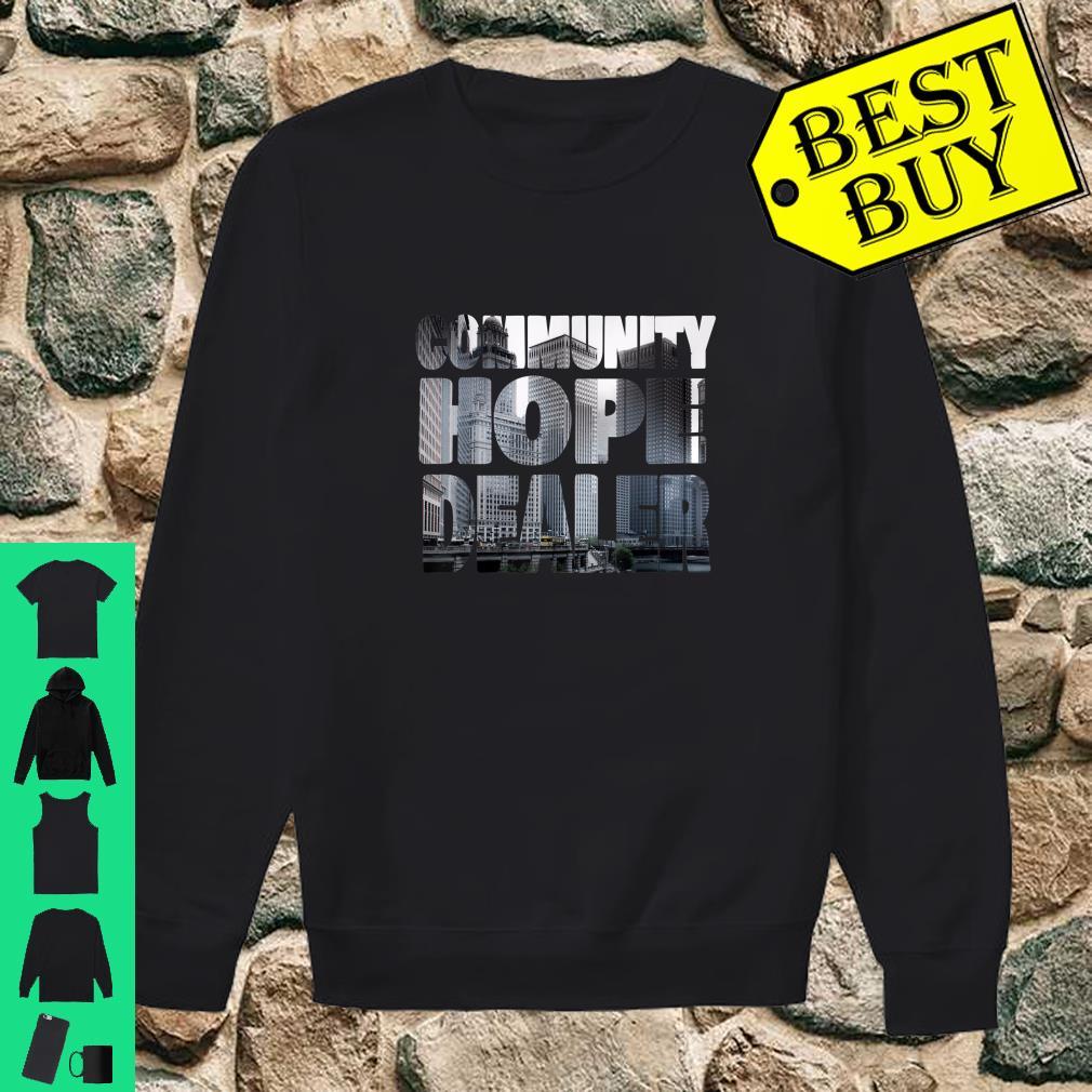 Community Hope Dealer shirt sweater