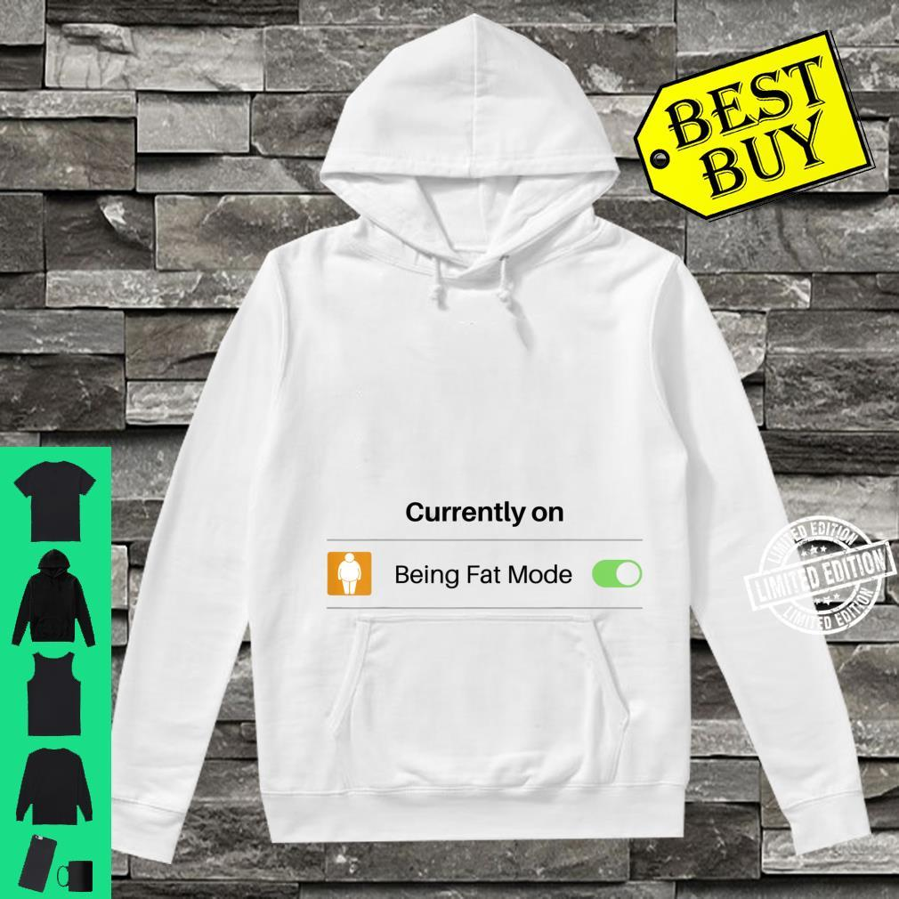 Currently on Being Fat Mode Phone Setting Shirt hoodie