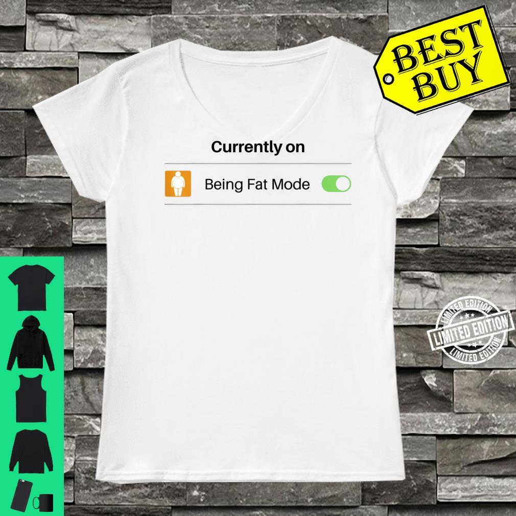 Currently on Being Fat Mode Phone Setting Shirt ladies tee