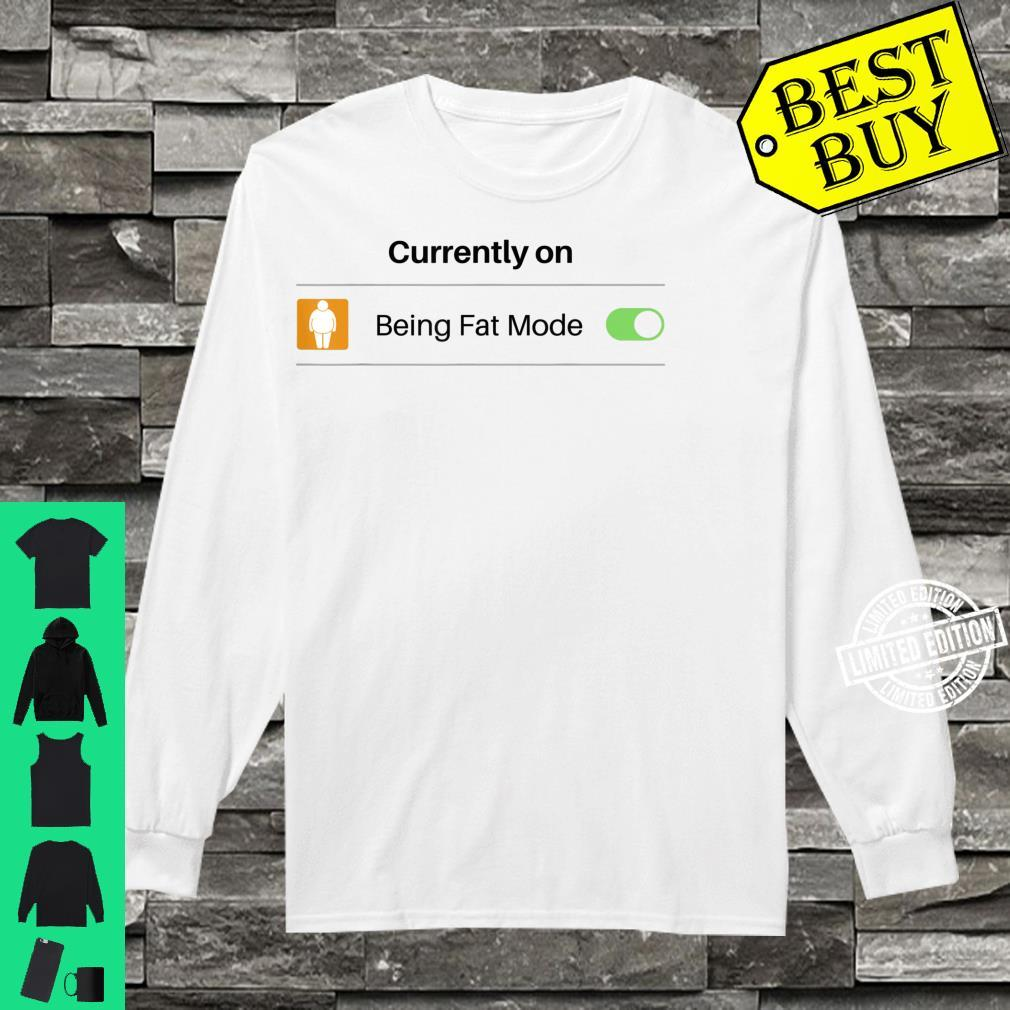 Currently on Being Fat Mode Phone Setting Shirt long sleeved