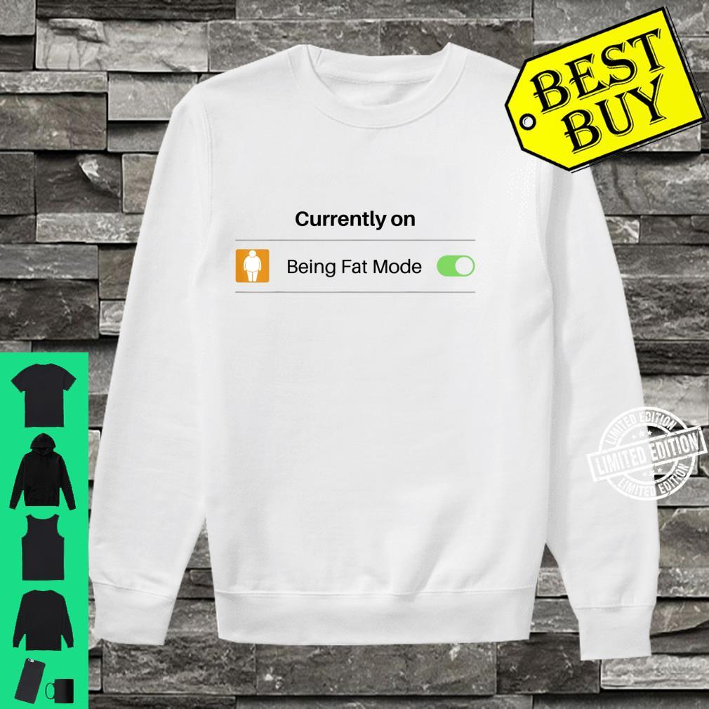Currently on Being Fat Mode Phone Setting Shirt sweater