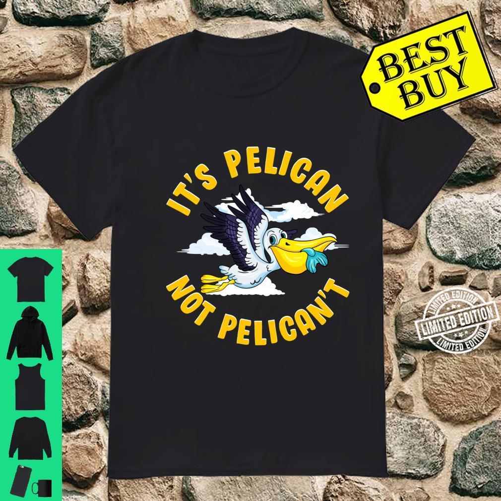 Cute & It's Pelican Not Pelican't Motivational Pun Langarmshirt Shirt