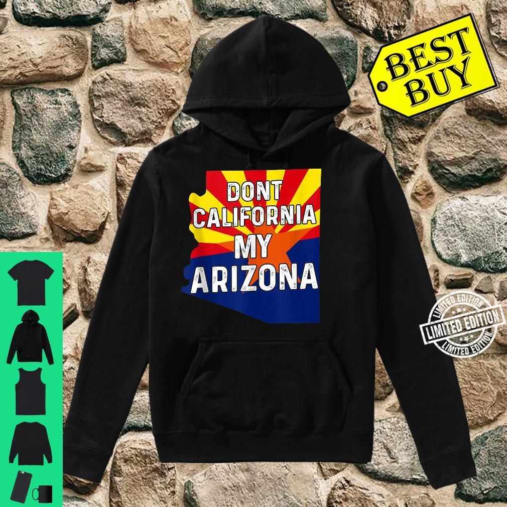 Dont California My Arizona For Arizonian Native Flag Shirt hoodie