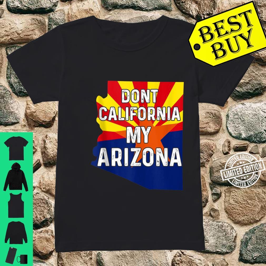 Dont California My Arizona For Arizonian Native Flag Shirt ladies tee