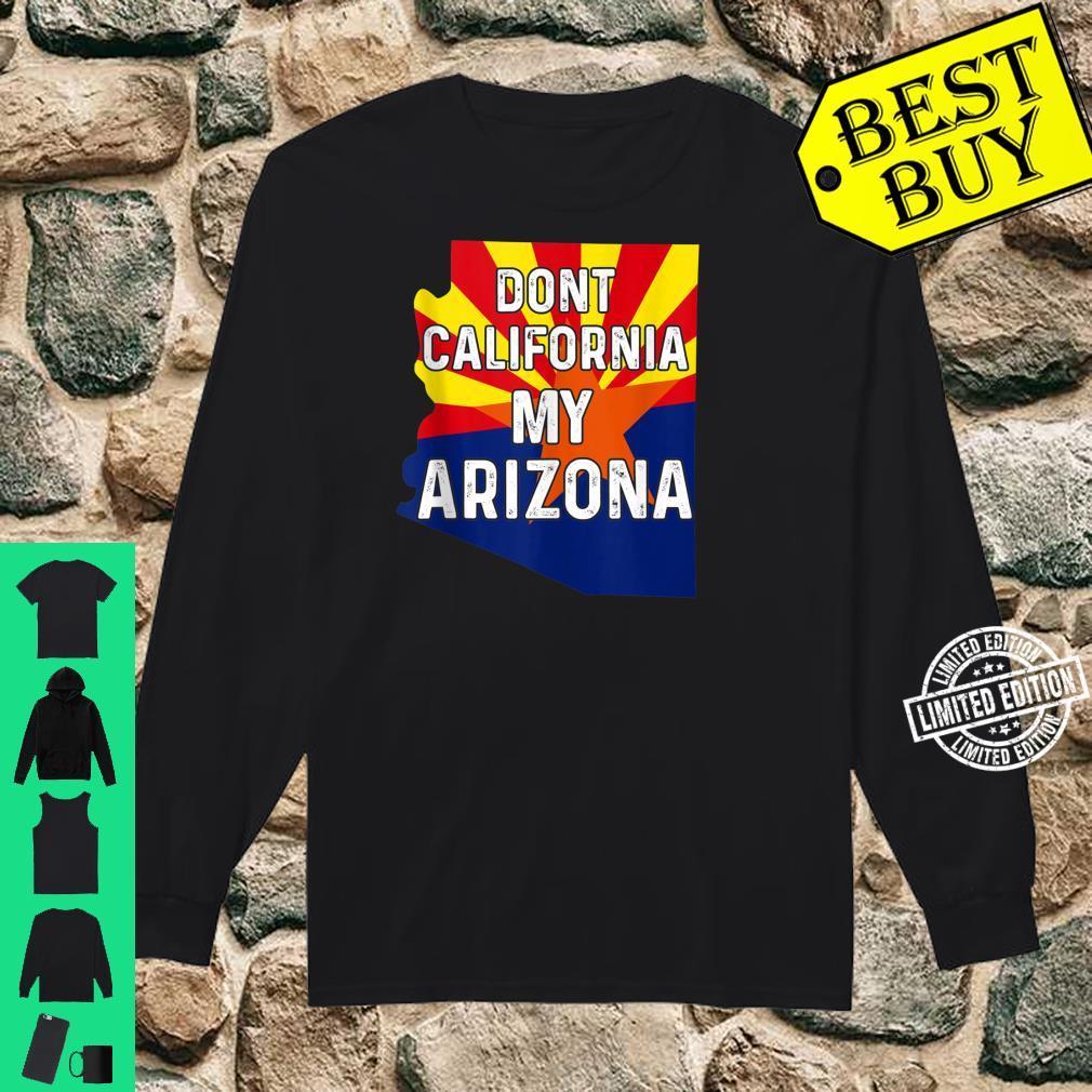 Dont California My Arizona For Arizonian Native Flag Shirt long sleeved