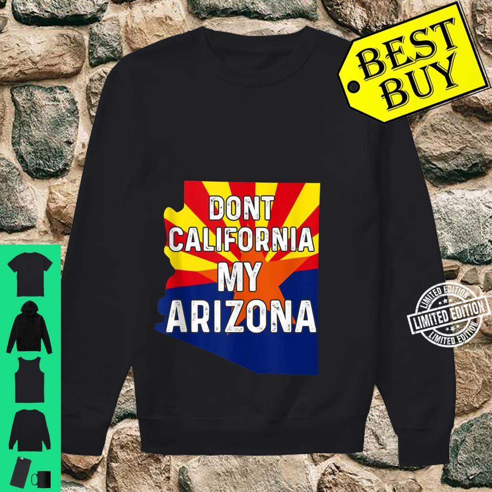 Dont California My Arizona For Arizonian Native Flag Shirt sweater