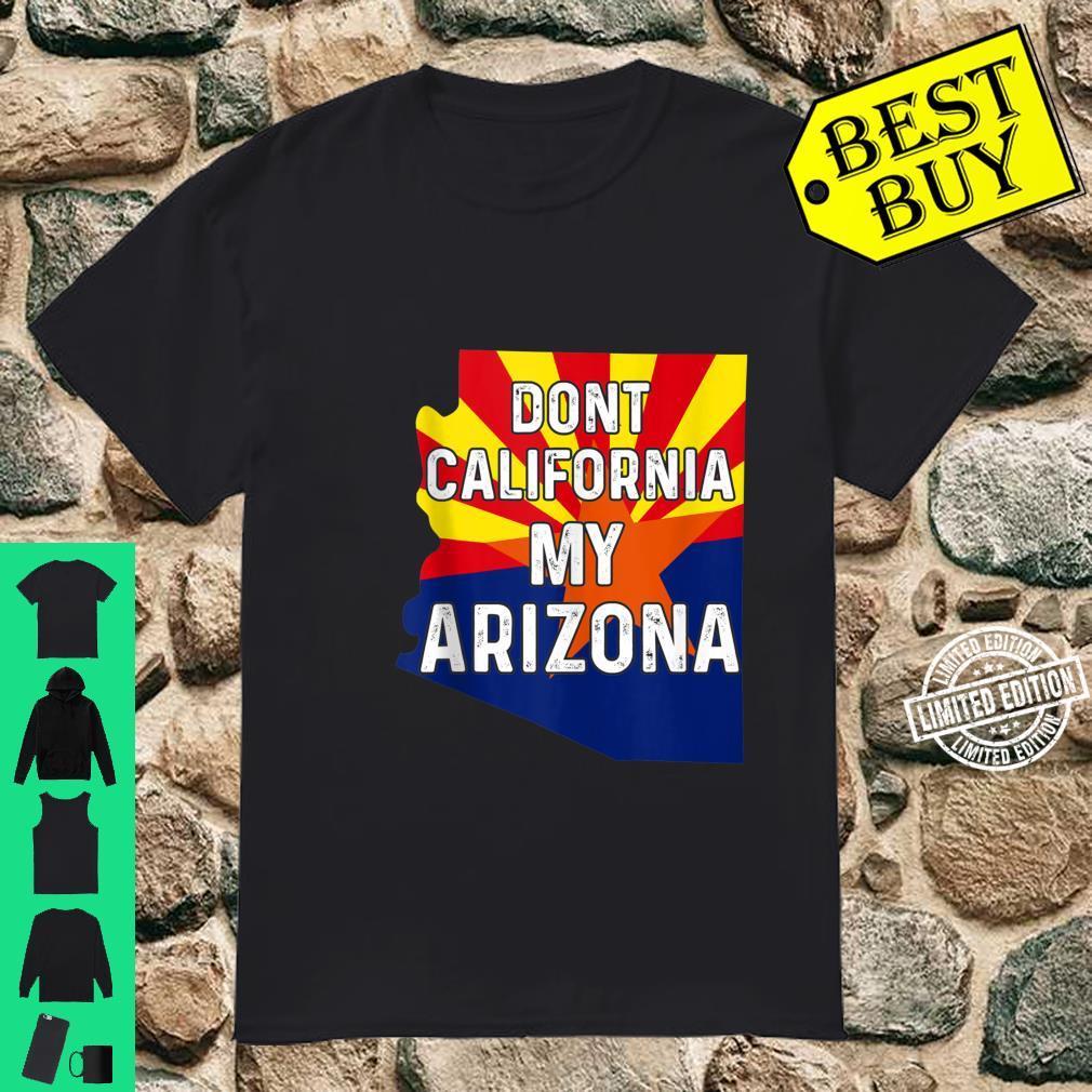 Dont California My Arizona For Arizonian Native Flag Shirt
