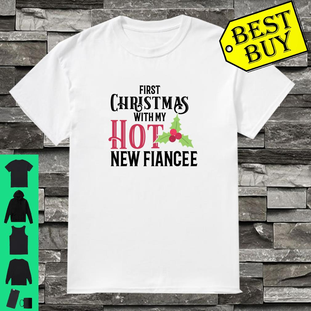 Engagement First Christmas With My Hot New Fiancee shirt