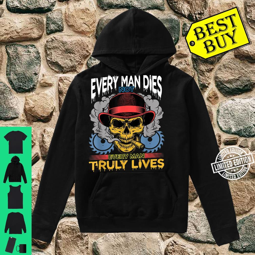 Every Man Dies Not Every Man Truly Dies Shirt hoodie