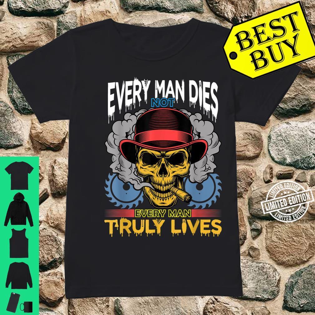 Every Man Dies Not Every Man Truly Dies Shirt ladies tee