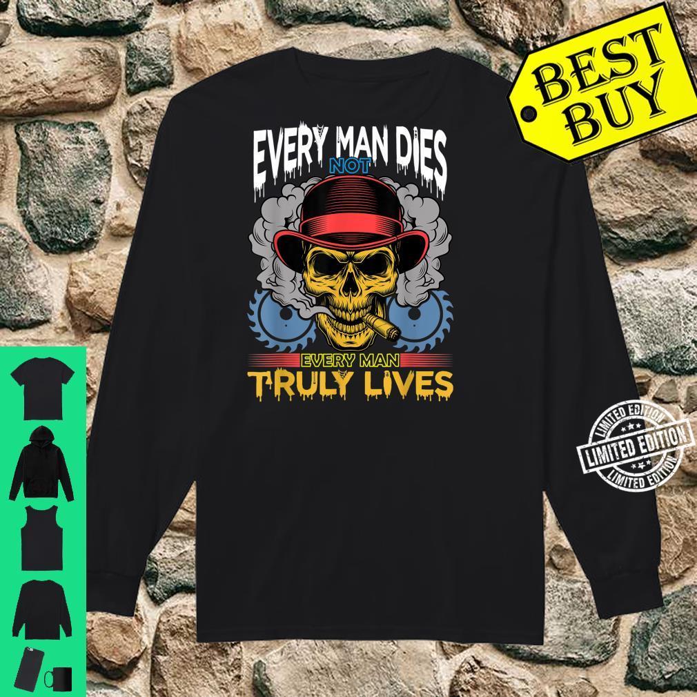 Every Man Dies Not Every Man Truly Dies Shirt long sleeved