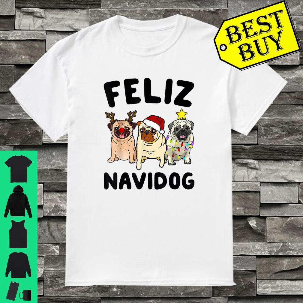 Feliz Navidog Three Pug dog Christmas shirt