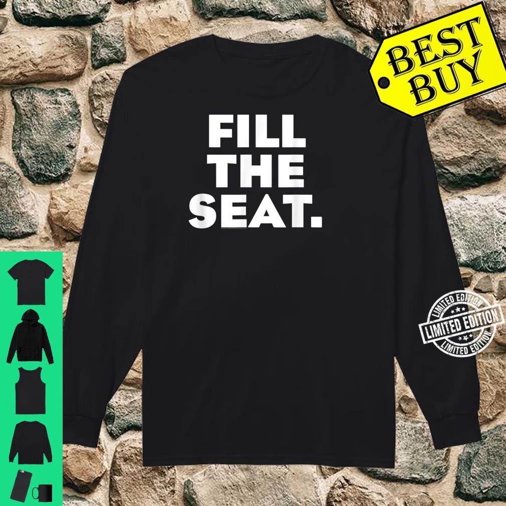 Fill the Seat Trump 2020 ProLife Shirt long sleeved