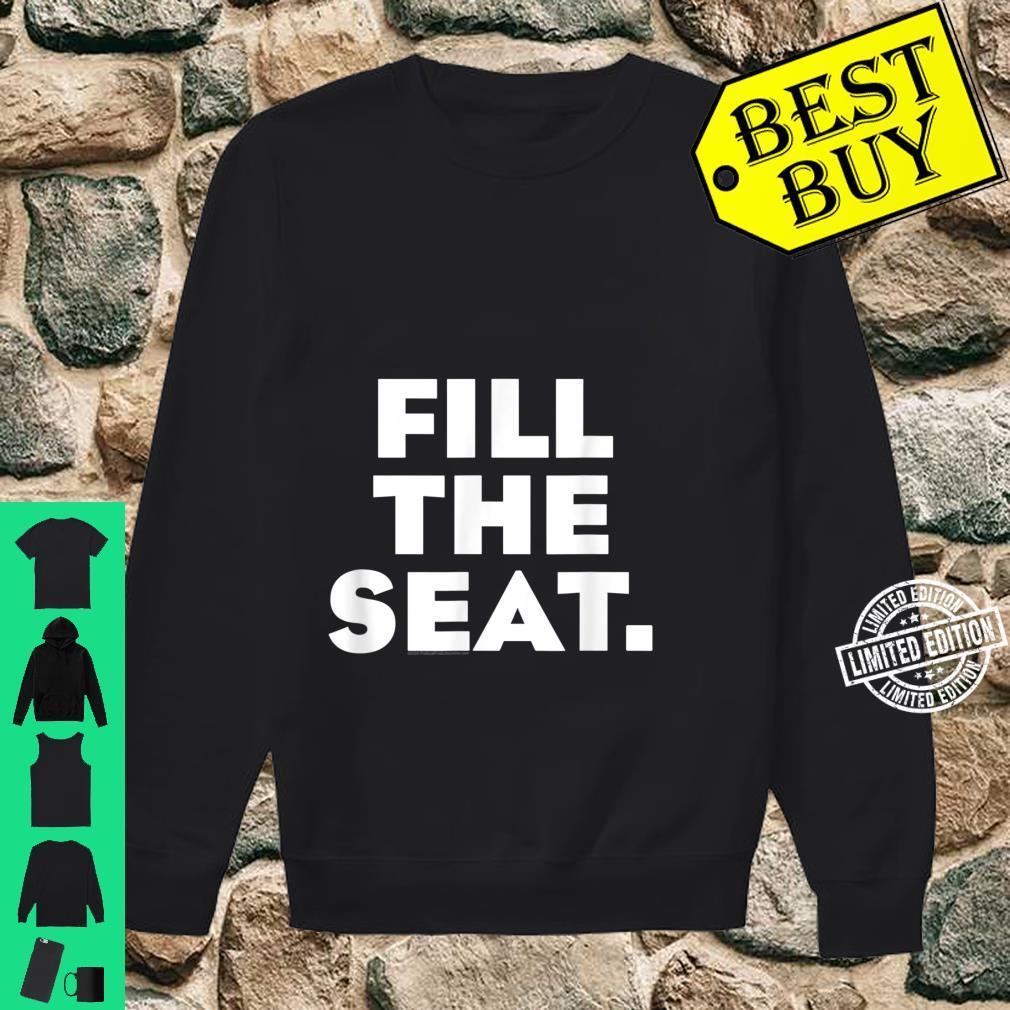 Fill the Seat Trump 2020 ProLife Shirt sweater