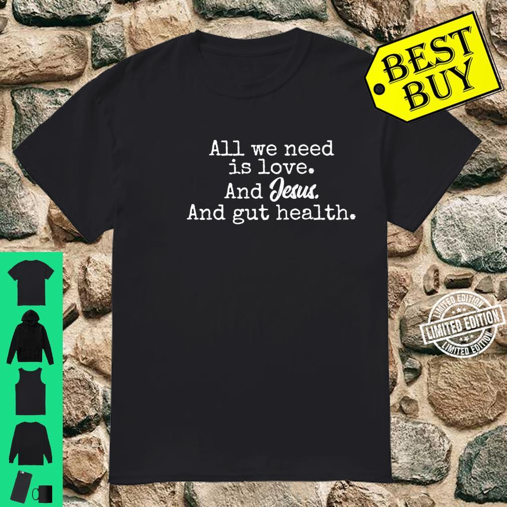 Gut Health Microbiome Jesus Love Quote Shirt