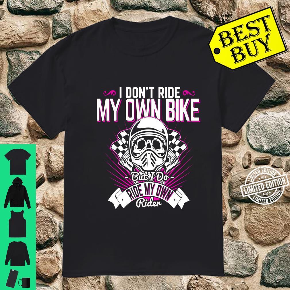 I Don't Ride My Own Bike Bike Rider Shirt Shirt